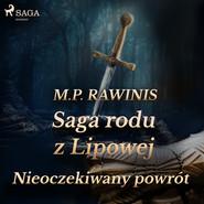 okładka Saga rodu z Lipowej 22: Nieoczekiwany powrót, Audiobook | Marian Piotr Rawinis