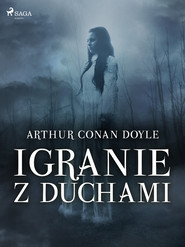 okładka Igranie z duchami, Ebook | Arthur Conan Doyle