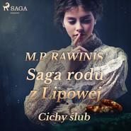 okładka Saga rodu z Lipowej 24: Cichy ślub, Audiobook | Marian Piotr Rawinis
