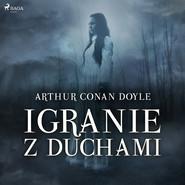 okładka Igranie z duchami, Audiobook | Arthur Conan Doyle