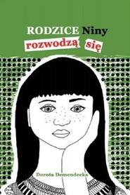 okładka Rodzice Niny rozwodzą się, Książka | Demendecka Dorota