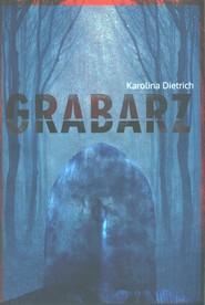 okładka Grabarz, Książka | Dietrich Karolina