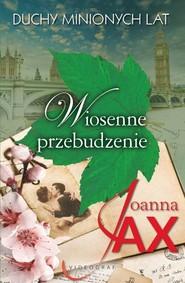 okładka Duchy minionych lat  Tom 1 Wiosenne przebudzenie, Książka | Joanna Jax