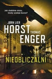 okładka Nieobliczalni, Książka | Jorn Lier Horst, Thomas  Enger