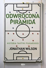 okładka Odwrócona piramida. Historia taktyki piłkarskiej, Książka | Wilson Jonathan