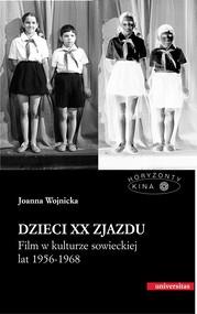 okładka Dzieci XX Zjazdu. Film w kulturze sowieckiej lat 1956-1968, Ebook | Joanna Wojnicka