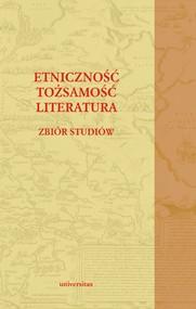 okładka Etniczność – tożsamość – literatura. Zbiór studiów, Ebook | Bukowiec Paweł, Siwor Dorota
