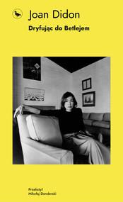 okładka Dryfując do Betlejem, Ebook | Didion Joan