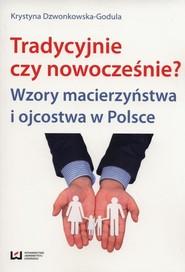 okładka Tradycyjnie czy nowocześnie?, Ebook | Krystyna Dzwonkowska-Godula