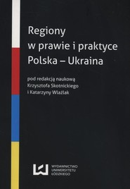 okładka Regiony w prawie i praktyce. Polska - Ukraina, Ebook | NULL