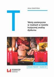 okładka Teksty ezoteryczne w mediach w świetle krytycznej analizy dyskursu, Ebook   Anna Sokół-Klein
