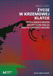okładka Życie w krzemowej klatce, Ebook | Maciej Ożóg