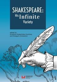 okładka Shakespeare: His Infinite Variety, Ebook | Krystyna Kujawińska-Courtney,, Grzegorz Zinkiewicz