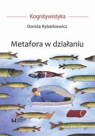 okładka Metafora w działaniu, Ebook | Dorota Rybarkiewicz