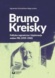 okładka Bruno Kreisky, Ebook   Agnieszka Kisztelińska-Węgrzyńska