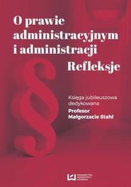 okładka O prawie administracyjnym i administracji. Refleksje, Ebook | NULL