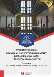 okładka Wybrane problemy indywidualizacji wykonywania kary pozbawienia wolności i środków probacyjnych, Ebook | NULL