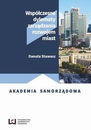 okładka Współczesne dylematy zarządzania rozwojem miast, Ebook | Danuta Stawasz