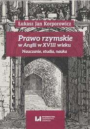 okładka Prawo rzymskie w Anglii w XVIII wieku, Ebook | Łukasz Jan, Korporowicz