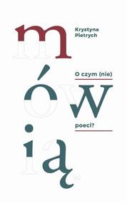 okładka O czym (nie) mówią poeci?, Ebook | Krystyna Pietrych