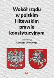 okładka Wokół rządu w polskim i litewskim prawie konstytucyjnym, Ebook | NULL