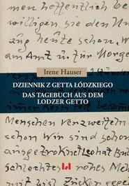 okładka Dziennik z getta łódzkiego / Das Tagebuch aus dem Lodzer Getto, Ebook | Irene Hauser