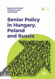 okładka Senior Policy in Hungary, Poland and Russia, Ebook | Bogusława Urbaniak,, Yaroslava Evseeva,