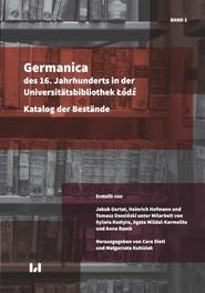 okładka Germanica des 16. Jahrhunderts in der Universitätsbibliothek Łódź, Ebook | Jakub Gortat,, Heinrich Hofmann,