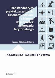 okładka Transfer dobrych praktyk zarządzania zasobami ludzkimi z biznesu do jednostek samorządu terytorialnego, Ebook | Izabela Różańska-Bińczyk