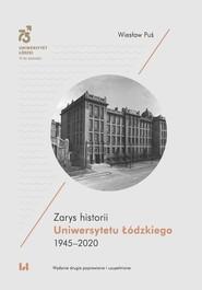 okładka Zarys historii Uniwersytetu Łódzkiego 1945–2020, Ebook   Wiesław Puś