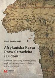 okładka Afrykańska Karta Praw Człowieka i Ludów, Ebook | Marek Jan, Wasiński