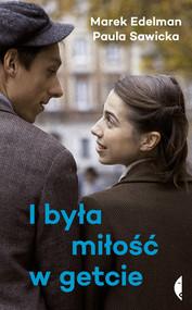 okładka I była miłość w getcie, Ebook   Marek Edelman, Paula Sawicka