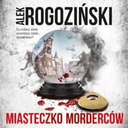 okładka Miasteczko morderców, Audiobook | Alek Rogoziński