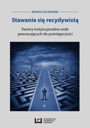 okładka Stawanie się recydywistą, Ebook | Renata Szczepanik