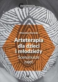 okładka Arteterapia dla dzieci i młodzieży, Ebook   Wiesław Karolak