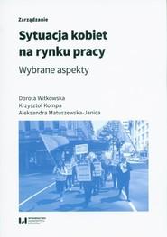 okładka Sytuacja kobiet na rynku pracy, Ebook   Dorota Witkowska,, Krzysztof Kompa,