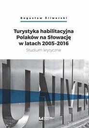 okładka Turystyka habilitacyjna Polaków na Słowację w latach 2005-2016, Ebook | Bogusław Śliwerski