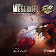 okładka Shadow Raptors. Tom 4. Blokada, Audiobook | Sławomir Nieściur