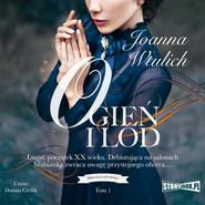 okładka Trylogia lwowska. Tom 1. Ogień i lód, Audiobook | Joanna Wtulich