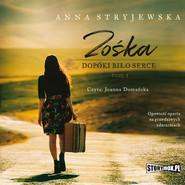 okładka Zośka. Tom 1. Dopóki biło serce, Audiobook | Anna Stryjewska