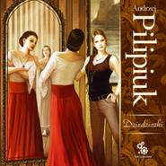 okładka Dziedziczki, Audiobook | Andrzej Pilipiuk