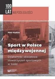 okładka Sport w Polsce międzywojennej, Ebook | Kędzia Piotr