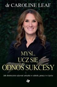 okładka Myśl, ucz się odnoś sukcesy, Ebook | Leaf Caroline