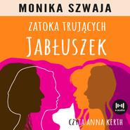 okładka Zatoka trujących jabłuszek, Audiobook | Monika Szwaja