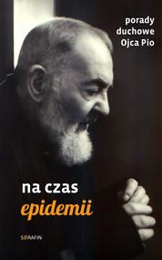 okładka Porady duchowe Ojca Pio. Na czas epidemii, Ebook | Ojciec Pio