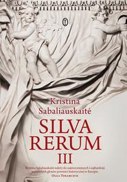 okładka Silva Rerum III, Ebook | Kristina Sabaliauskaitė