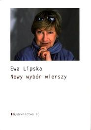 okładka Nowy wybór wierszy, Książka | Ewa Lipska