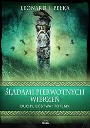 okładka Śladami pierwotnych wierzeń, Książka | Leonard J. Pełka