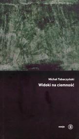 okładka Widoki na ciemność, Książka | Tabaczyński Michał