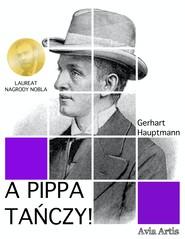 okładka A Pippa tańczy!, Ebook | Gerhart Hauptmann